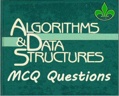 DATA STRUCTURES and ALGORITHMS Multiple Choice Questions and Answers