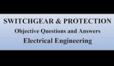 SWITCHGEAR & PROTECTION Objective Questions